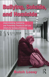 Image of Bullying Suicide And Homicide : Understanding Assessing And Preventing Threats To Self And Others For Victims Of Bull