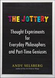 Image of Jottery : Thought Experiments For Everyday Philosophers And Part-time Geniuses