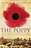 Image of The Poppy : A History Of Conflict Loss Remembrance And Redemption