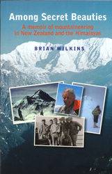 Image of Among Secret Beauties A Memoir Of Mountaineering In New Zealand And The Himalayas
