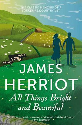 Image of All Things Bright And Beautiful : The Classic Memoirs Of A Yorkshire Country Vet