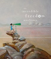 Image of The Incredible Freedom Machines