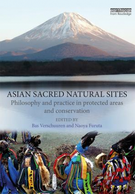 Image of Asian Sacred Natural Sites : Philosophy And Practice In Protected Areas And Conservation