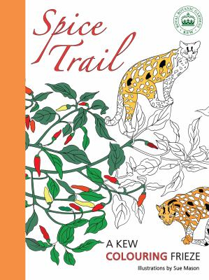 Spice Trail : A Kew Colouring Frieze