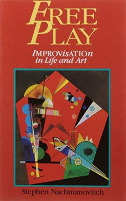 Image of Free Play : Improvisation In Life And Art