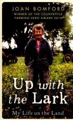 Image of Up With The Lark : My Life On The Land