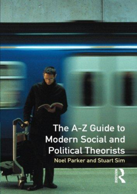 A-z Guide To Modern Social & Political Theorists