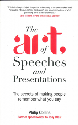 Art Of Speeches And Presentations : The Secrets Of Making People Remember What You Say