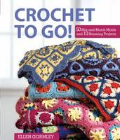 Image of Crochet To Go! 50 Mix-and-match Motifs For Modern Throws