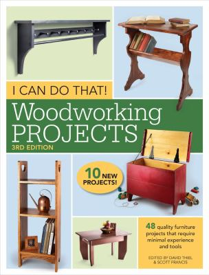 Image of I Can Do That : Woodworking Projects : 48 Quality Furniture Projects That Require Minimal Experience And Tools