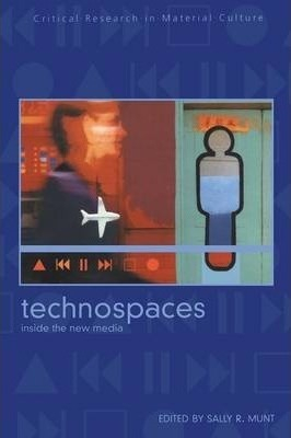 Image of Technospaces : Inside The New Media