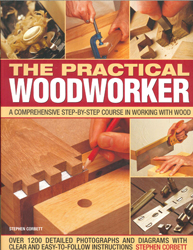 Image of Practical Woodworker : A Comprehensive Step-by-step Course In Working With Wood