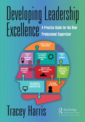 Image of Developing Leadership Excellence : A Practice Guide For The New Professional Supervisor