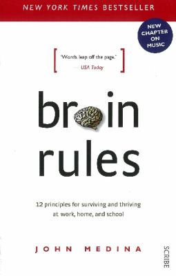 Image of Brain Rules 12 Principles For Surviving And Thriving At Workhome And School