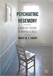 Image of Psychiatric Hegemony : A Marxist Theory Of Mental Illness