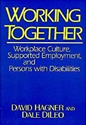 Image of Working Together : Workplace Culture Supported Employment And Persons With Disabilities