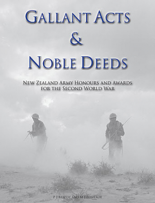 Image of Gallant Acts & Noble Deeds : New Zealand Army Honours And Awards For The Second World War