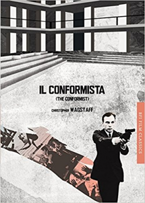 Image of Il Conformista : The Conformist : Bfi Film Classics