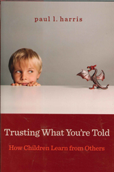 Image of Trusting What You're Told : How Children Learn From Others