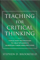 Image of Teaching For Critical Thinking : Tools And Techniques To Help Students Question Their Assumptions