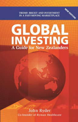Global Investing : A Guide For New Zealanders