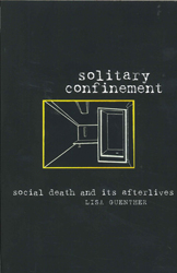 Image of Solitary Confinement : Social Death And Its Afterlives