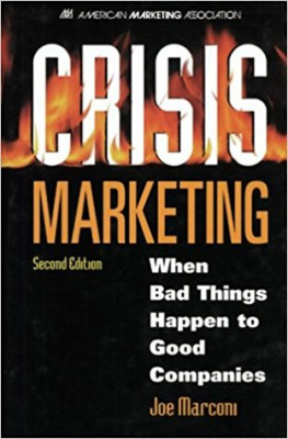 Image of Crisis Marketing When Bad Things Happen To Good Companies