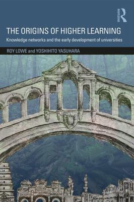 Image of The Origins Of Higher Learning : Knowledge Networks And The Early Development Of Universities