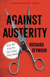 Against Austerity How We Can Fix The Crisis They Made