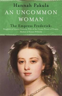 Image of An Uncommon Women : The Empress Frederick