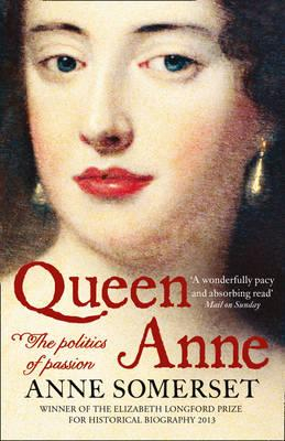 Image of Queen Anne : The Politics Of Passion