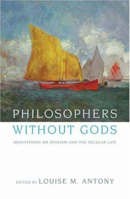 Image of Philosophers Without Gods Meditations On Atheism & The Secular Life