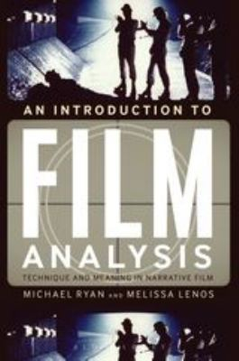 Image of An Introduction To Film Analysis : Technique And Meaning In Narrative Film
