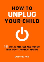Image of How To Unplug Your Child ?