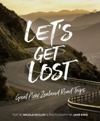 Image of Let's Get Lost : Great New Zealand Road Trips