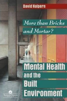 Image of Mental Health And The Built Environment : More Than Bricks And Mortar