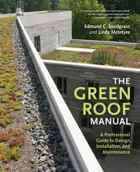 Image of Green Roof Manual A Professional Guide To Design Installation And Maintenance