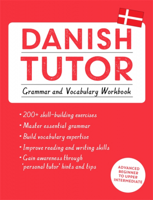 Image of Danish Tutor : Grammar And Vocabulary Workbook (learn Danish With Teach Yourself) Advanced Beginner To Upper Intermediat