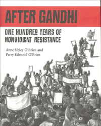 After Ghandi One Hundred Years Of Nonviolent Resistance