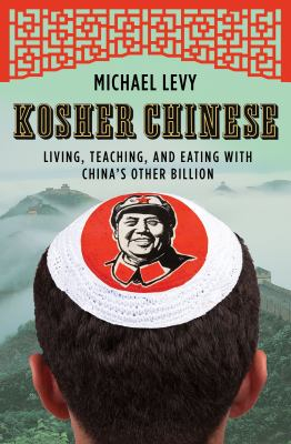 Image of Kosher Chinese : Living Teaching And Eating With China's Other Billion