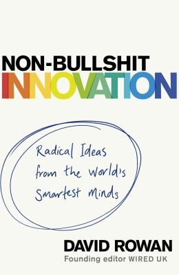 Image of Non-bullshit Innovation : Radical Ideas From The World's Smartest Minds