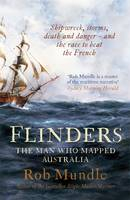Image of Flinders : The Man Who Mapped Australia