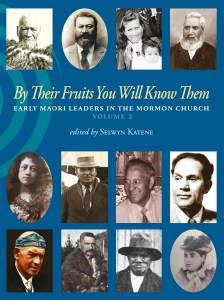 Image of By Their Fruits You Will Know Them : Early Maori Leaders In The Mormon Church