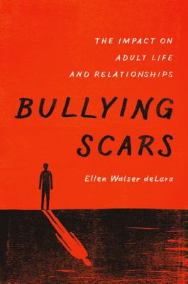 Image of Bullying Scars : The Impact On Adult Life And Relationships