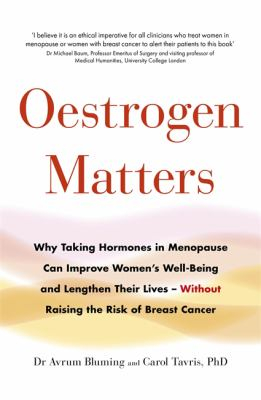Image of Oestrogen Matters : Why Taking Hormones In Menopause Improves Women's Well-being Lengthens Their Lives