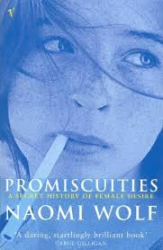 Image of Promiscuities : A Secret History Of Female Desire
