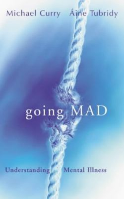 Image of Going Mad : Understanding Mental Illness