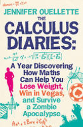 Image of Calculus Diaries : A Year Discovering How Maths Can Help Youlose Weight Win In Vegas And Survive A Zombie Apocalyp