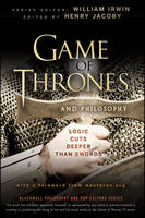 Image of Game Of Thrones And Philosophy : Logic Cuts Deeper Than Swords