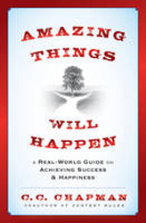 Amazing Things Will Happen : A Real World Guide On Achievingsuccess And Happiness